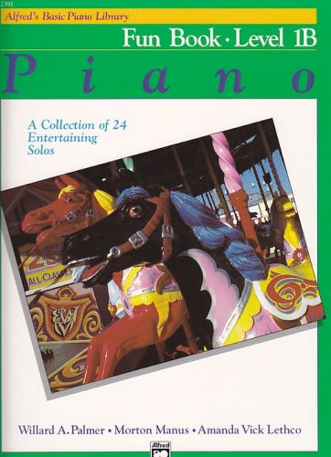 Alfred's Basic Piano Fun Book 1B