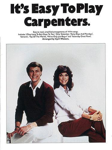 I'ts easy to play Carpenters