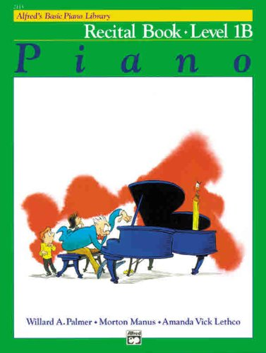 Alfred's Basic Piano Recital Book 1B