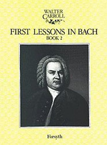 First lessons in Bach Book 2