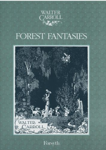 Walter Carroll: Forest Fantasies