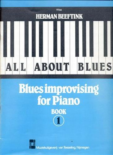 All about Blues: Blues improvising for Piano 1