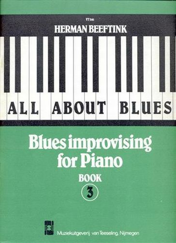 All about Blues: Blues improvising for Piano 3