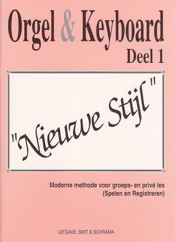 Orgel & Keyboard ''Nieuwe Stijl'' Deel 1