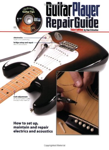 Guitar Player Repair Guide - Dan Erlewine