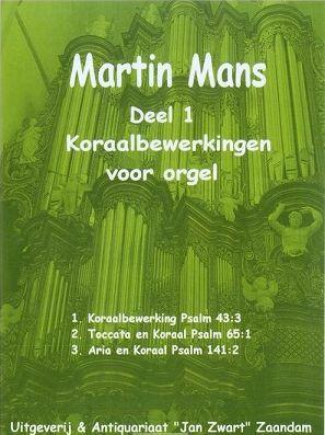 Martin Mans: Koraalbewerkingen voor orgel 1