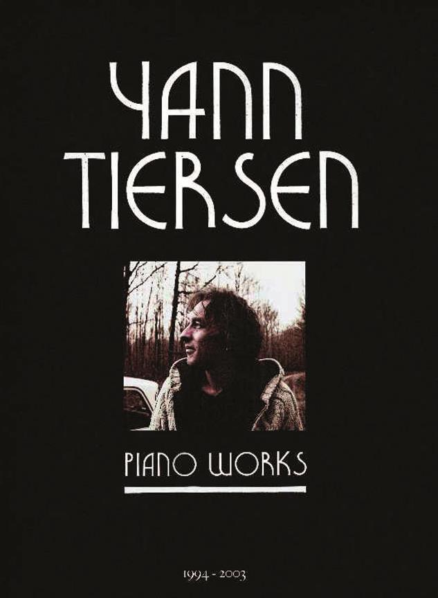 Yann Tiersen - Piano Works 1994-2003